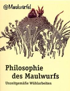 Maulwürfel Philosophie